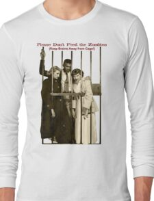 Please Don't Feed the Zombies Long Sleeve T-Shirt