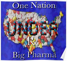One Nation UNDER BIg Pharma(read my description if you dare). Poster