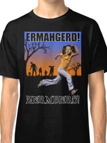 Ermahgerd! Zermbers! Classic T-Shirt