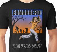 Ermahgerd! Zermbers! Unisex T-Shirt