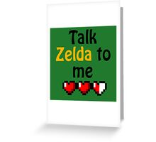 Talk Zelda to Me Greeting Card