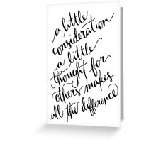 A Little Thought Makes All The Difference Greeting Card