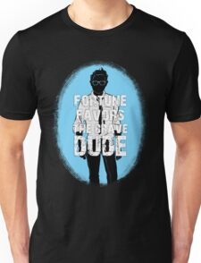 Fortune favors the brave, dude. T-Shirt