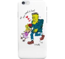 All you need is love! iPhone Case/Skin