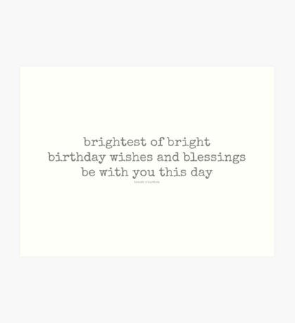 birthday wishes and blessings~ Art Print