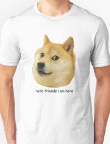 hello friends i am here shibe doge Unisex T-Shirt