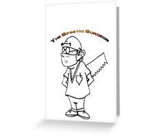 Spastic Surgeon Greeting Card