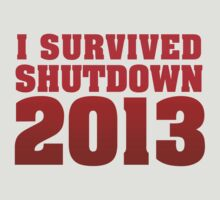 I Survived Shutdown 2013 by CarbonClothing