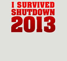 I Survived Shutdown 2013 Unisex T-Shirt