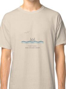 It isn't funny when stickmen drown Classic T-Shirt