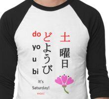 土曜日/Saturday Shirt! Men's Baseball ¾ T-Shirt
