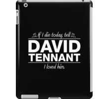 "David Tennant - ""If I Die"" Series (White) iPad Case/Skin"