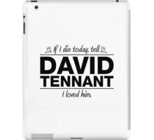 "David Tennant - ""If I Die"" Series (Black) iPad Case/Skin"