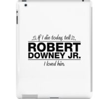 "Robert Downey Jr. - ""If I Die"" Series (Black) iPad Case/Skin"