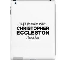 "Christopher Eccleston - ""If I Die"" Series (Black) iPad Case/Skin"