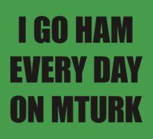 I go HAM every day on MTurk One Piece - Short Sleeve