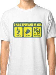 O Mais Important Na Vida - The Important Things in Life (Brazilian Portuguese T-shirt) Classic T-Shirt