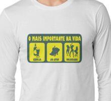 O Mais Important Na Vida - The Important Things in Life (Brazilian Portuguese T-shirt) Long Sleeve T-Shirt