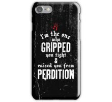 Raised from Perdition (Supernatural) - Quote Series (Black Tee variant) iPhone Case/Skin