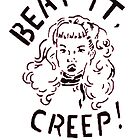 Beat it, Creep! by Rogue86