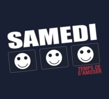 Samedi, temps de s'amuser -  French t-shirt (Saturday, time to have fun) by mustardofdoom
