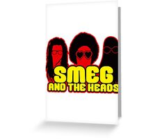 Smeg And The Heads Greeting Card