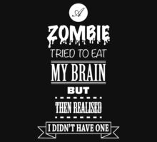 A zombie tried to eat my brain but then realised I didn't have one by Vanessa Lauder