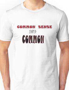 COMMON SENSE! Unisex T-Shirt