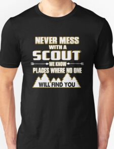 Never Mess With A Scout We Know Places Where No One Will Fine You T-Shirt