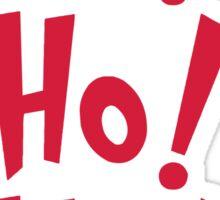 Ho Ho Ho Xmas Quote  Sticker
