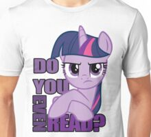 Do you even read?  Unisex T-Shirt