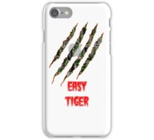 Easy tiger iPhone Case/Skin