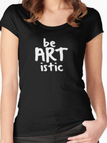 be ARTistic III Women's Fitted Scoop T-Shirt