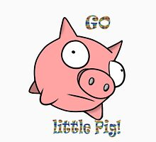 go little pig ! Unisex T-Shirt