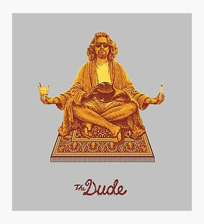 The Dude Budha The Big Lebowski Photographic Print