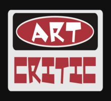 ART CRITIC, FUNNY DANGER STYLE FAKE SAFETY SIGN Kids Clothes