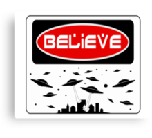 BELIEVE: UFO, FUNNY DANGER STYLE FAKE SAFETY SIGN Canvas Print