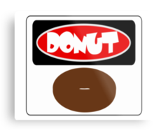 ICED FROSTED DONUT, FUNNY DANGER STYLE FAKE SAFETY SIGN Metal Print