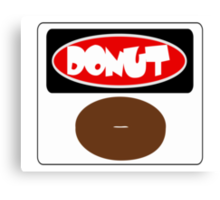 ICED FROSTED DONUT, FUNNY DANGER STYLE FAKE SAFETY SIGN Canvas Print