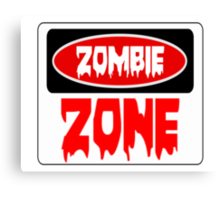 ZOMBIE ZONE, FUNNY DANGER STYLE FAKE SAFETY SIGN Canvas Print
