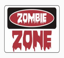 ZOMBIE ZONE, FUNNY DANGER STYLE FAKE SAFETY SIGN by DangerSigns