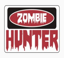 ZOMBIE HUNTER, FUNNY DANGER STYLE FAKE SAFETY SIGN by DangerSigns