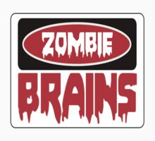 ZOMBIE BRAINS, FUNNY DANGER STYLE FAKE SAFETY SIGN by DangerSigns