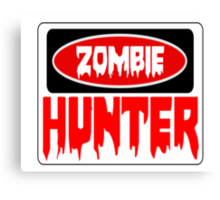 ZOMBIE HUNTER, FUNNY DANGER STYLE FAKE SAFETY SIGN Canvas Print