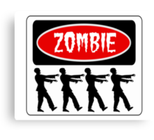 ZOMBIES WALKING IN A LINE, FUNNY DANGER STYLE FAKE SAFETY SIGN Canvas Print