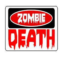 ZOMBIE DEATH, FUNNY DANGER STYLE FAKE SAFETY SIGN Photographic Print
