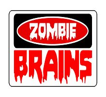 ZOMBIE BRAINS, FUNNY DANGER STYLE FAKE SAFETY SIGN Photographic Print