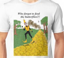 Who Forgot to Feed the Butterflies Unisex T-Shirt