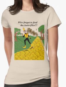 Who Forgot to Feed the Butterflies Womens Fitted T-Shirt