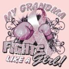 My Grandma Fights Like A Girl by magiktees